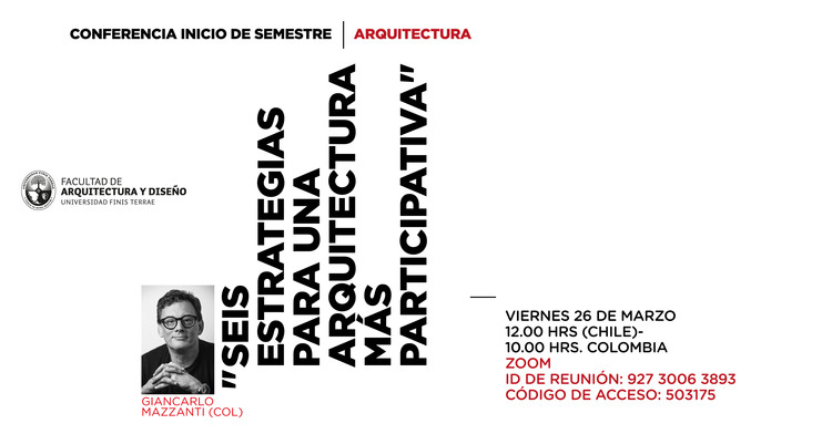 """Conferencia """"Seis estrategias para una arquitectura más participativa"""": Giancarlo Mazzanti"""