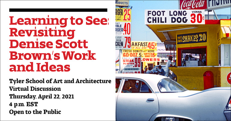Learning to See: Revisiting Denise Scott Brown's Work and Ideas, Join AIA 2021 President Peter Exley, FAIA, and curator Carolina Vaccaro as they discuss the photography of legendary architect Denise Scott Brown, which captures the beauty and banality of cities.