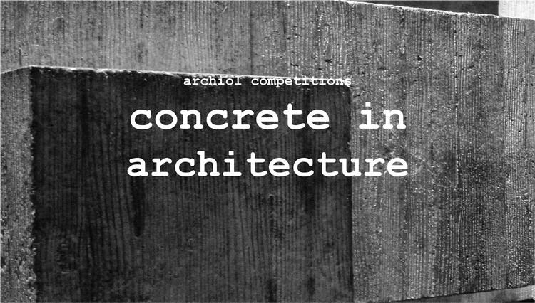 CONCRETE IN ARCHITECTURE, ©Archiol