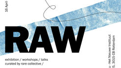 RAW Exhibition, Talks and Workshops