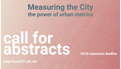 "Call for abstracts | Projections ,""Measuring the City: The Power of Urban Metrics"" 