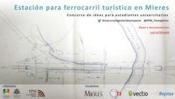 Concurso de ideas para estudiantes universitarios: Estación para ferrocarril turístico en Mieres