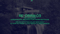 Call for Entries: RE-DRAW.03: Fallingwater / Experimental Architecture Representation