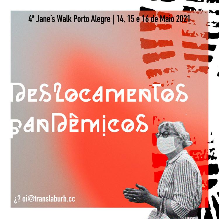 "4ª Jane's Walk Porto Alegre - ""Deslocamentos Pandêmicos"", 4ª Jane's Walk Porto Alegre - ""Deslocamentos Pandêmicos"""