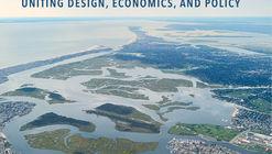 A Blueprint for Coastal Adaptation: Uniting Design, Economics, and Policy