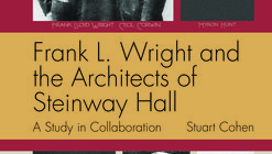 Frank L. Wright and the Architects of Steinway Hall: A Study in Collaboration