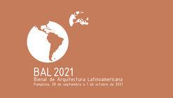 BAL 2021: Bienal de Arquitectura Latinoamericana en Pamplona