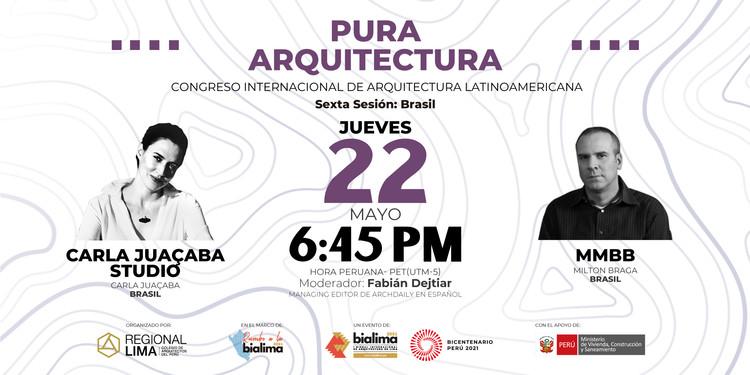 "Rumbo a la BIALIMA 2021 - Pura Arquitectura: Congreso internacional de Arquitectura Latinoamericana - ""Brasil"""