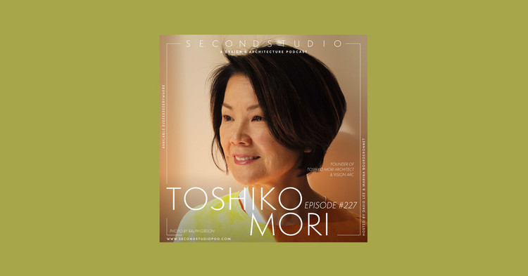 The Second Studio Podcast: Interview with Toshiko Mori, Courtesy of The Second Studio Podcast