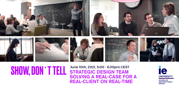 Online Workshop: Be Part of a Strategic Design Team Solving a Real Case in Real Time, Courtesy of IE School of Architecture and Design