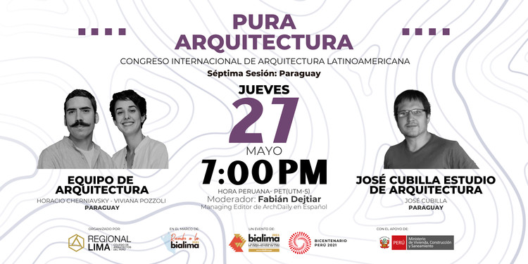 "Rumbo a la BIALIMA 2021 - Pura Arquitectura: Congreso internacional de Arquitectura Latinoamericana - ""Paraguay"""