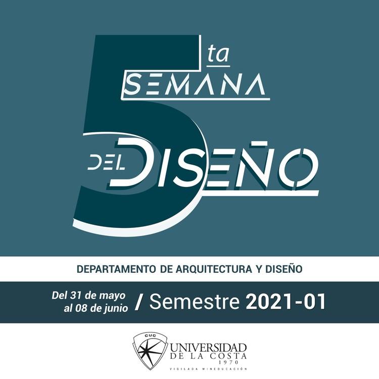 Universidad de la Costa: 5ta Semana del Diseño, Propia.