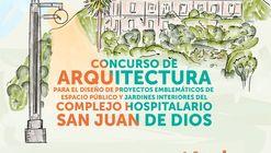 Concurso de arquitectura para el diseño de espacio público y jardines interiores del CHSJD