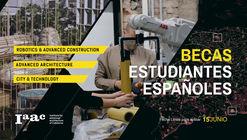 IAAC: Becas maestría para estudiantes españoles y residentes en España