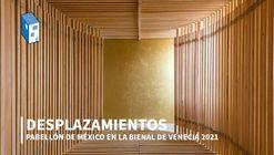 """""""No se puede vivir juntos sin reconocernos como dinámicos"""": Elena Tudela sobre el Pabellón de México en la Bienal de Venecia 2021"""