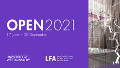 OPEN 2021, University of Westminster Architecture Virtual Degree Show