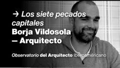 """Observatorio del Arquitecto Iberoamericano: """"Los siete pecados capitales"""""""