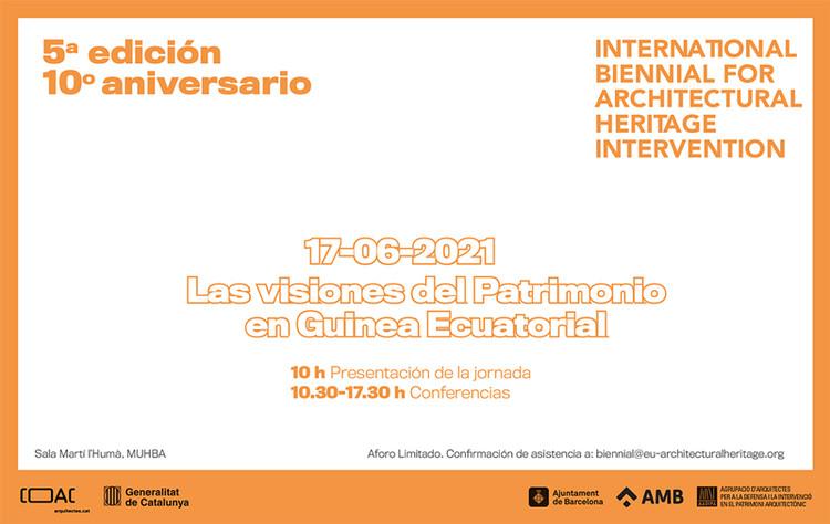 Bienal Internacional de Intervención en el Patrimonio Arquitectónico 2021: País invitado Guinea Ecuatorial, Bienal Internacional de Intervención en el Patrimonio Arquitectónico