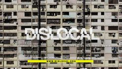 DISLOCAL_ Experimental University Program 2021-2022: Irreverent structures and sustainability on the peripheral world, led by Venezuelan architects and a network of global cooperation.
