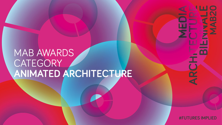 Nominations for the Media Architecture Awards: Animated Architecture, Courtesy of MAB20