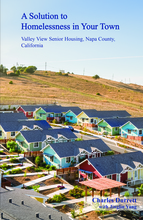 A Solution to Homelessness in your Town: Valley View Senior Housing, Napa County, California