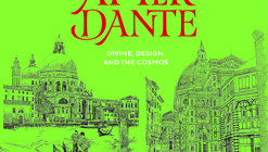 After Dante: Divine, Design, and the Cosmos
