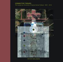 Connective Tissues: Ten Essays by University of Virginia Kenan Fellows 2001–2016