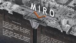 Convocatoria para museo digital MIRO: Museo de la impunida Resistencia al Olvido