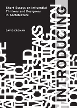 Introducing: Short Essays on Influential Thinkers and Designers in Architecture