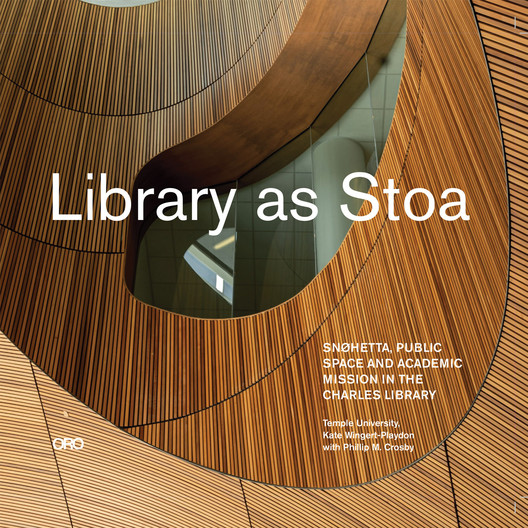 Library As Stoa: Snohetta, Public Space and Academic Mission in the Charles Library