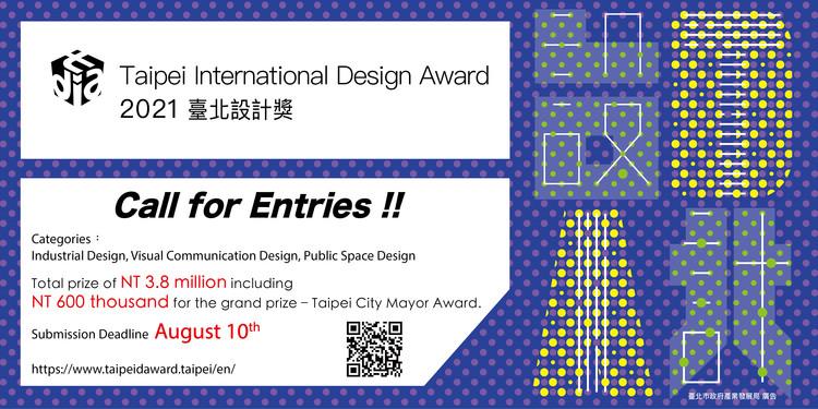2021 Taipei International Design Award, 2021 Taipei International Design Award is calling for entries!!