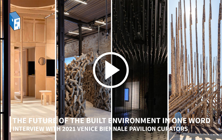 2021 Venice Biennale Curators Share What they Believe is the Future of the Built Environment in One Word, © ArchDaily