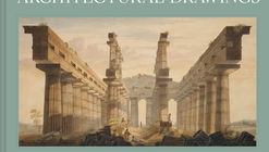 Architectural Drawings: Hidden Masterpieces from Sir John Soane's Museum