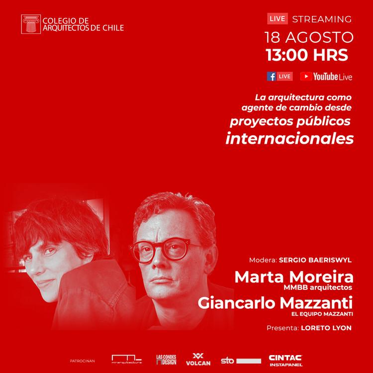 Conversatorio entre Giancarlo Mazzanti y Marta Moreira: La arquitectura como agente de cambio desde los proyectos públicos internacionales  , Cortesía de Colegio de Arquitectos de Chile