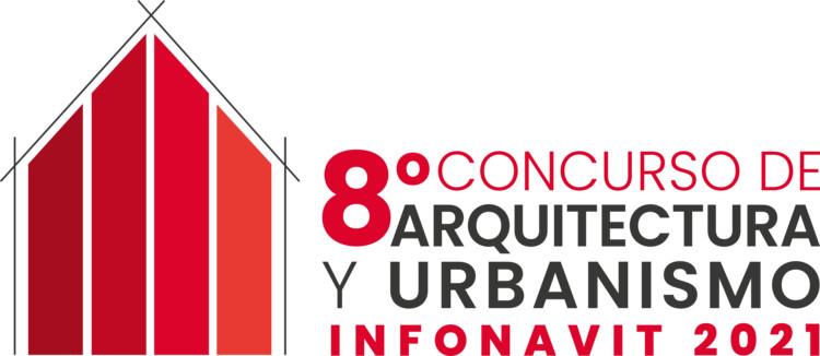 Octavo Concurso de Arquitectura y Urbanismo INFONAVIT 2021, © INFONAVIT