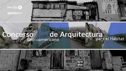 Concurso Latinoamericano de Arquitectura para el Hábitat