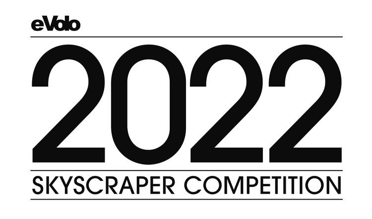 Open Call: 2022 Skyscraper Competition