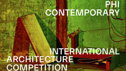 Call for Entries: PHI Contemporary | International Architecture Competition