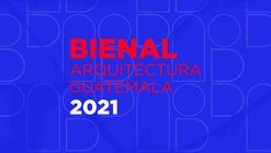 Bienal de Arquitectura de Guatemala 2021