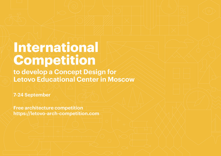International Competition to develop a Concept Design for Letovo Educational Center in Moscow