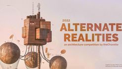 Open Call: Alternate Realities 2022