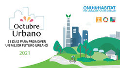 ONU-Hábitat invita al Octubre Urbano 2021: ¿Cómo superar la crisis climática?