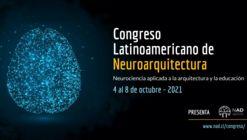 Congreso Latinoamericano de Neuroarquitectura: neurociencia aplicada a la arquitectura y la educación