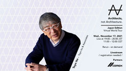 Architects, not Architecture   VWT Japan Edition with Toyo Ito