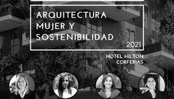 I Congreso Internacional Arquitectura, Mujer y Sostenibilidad 2021