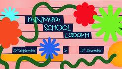 Open Call: MINIMUM SCHOOL LADAKH