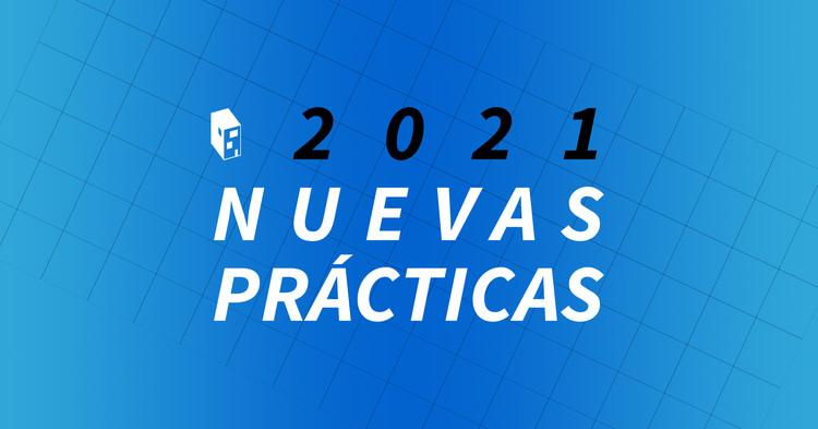 Convocatoria Abierta: Nuevas Prácticas ArchDaily 2021