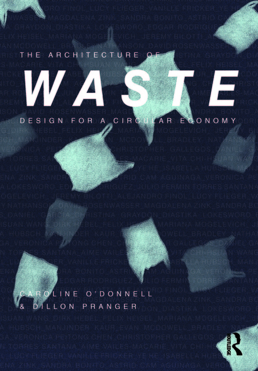 The Architecture of Waste: Design for a Circular Economy